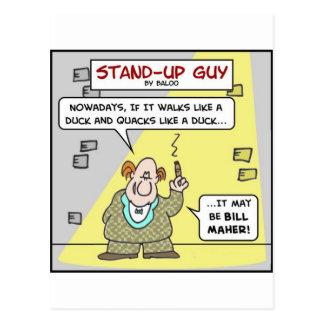 standup walks duck quacks bill maher postcard