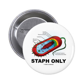 Staph Only (Bacteria Health Medicine Humor) Buttons