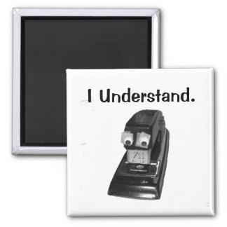 Stapler Guy - I Understand Square Magnet