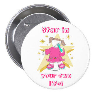 """""""STAR in YOUR OWN LIFE!"""" Button"""