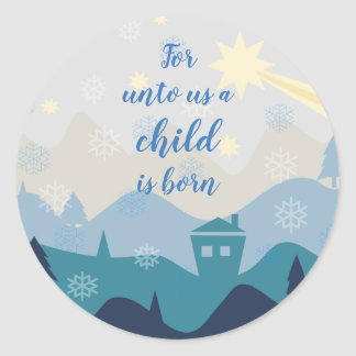 Star of Bethlehem // For unto us a child is born Classic Round Sticker