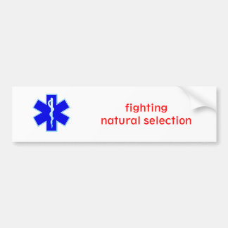 Star_of_life2, fighting natural selection car bumper sticker