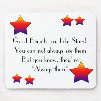 star, star,  Good Friend... Mouse Pad