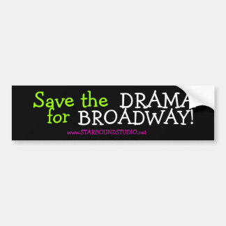 Starbound Bumper Sticker 'Save the DRAMA for...'