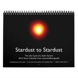 Stardust to Stardust 2012 Calendar