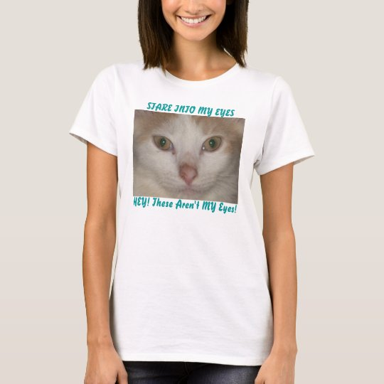 STARE INTO MY EYES 2, shirt