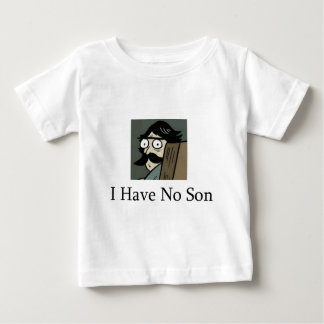 Staredad: I Have No Son Baby T-Shirt