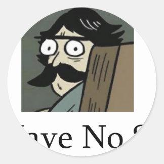 Staredad: I Have No Son Classic Round Sticker