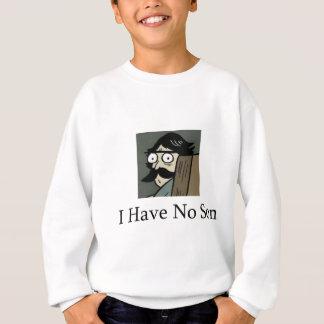 Staredad: I Have No Son Sweatshirt