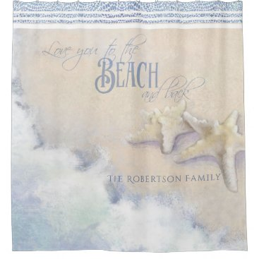 Starfish Family Name Beach Ocean Waves Sand Shore Shower Curtain