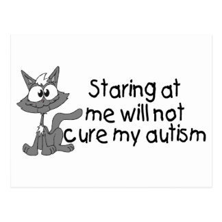 Stariing At Me Will Not Cure My Autism (Cat) Postcard