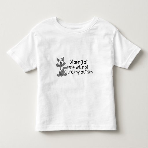 Stariing At Me Will Not Cure My Autism (Cat) Tshirt