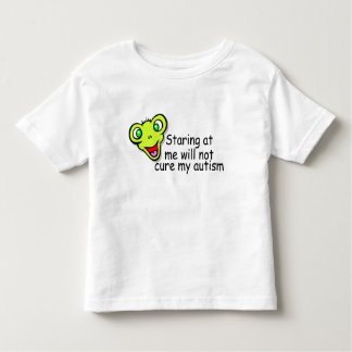 Staring At Me Will Not Cure Me Autism (Alien) Toddler T-shirt