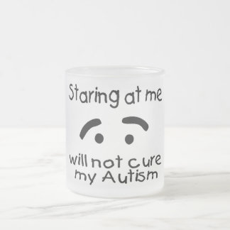 Staring At Me Will Not Cure My Autism (Face) Frosted Glass Coffee Mug