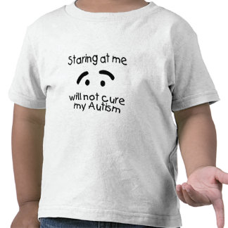 Staring At Me Will Not Cure My Autism (Face) Tshirt
