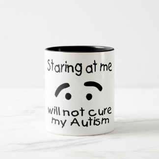 Staring At Me Will Not Cure My Autism (Face) Two-Tone Coffee Mug