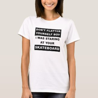 Staring at Your Skateboard Funny Tshirt