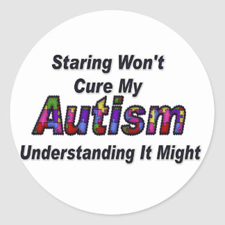 Staring Won't Cure My Autism Classic Round Sticker