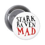 Stark Raven Mad Pin