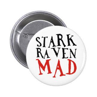 Stark Raven Mad Pinback Button