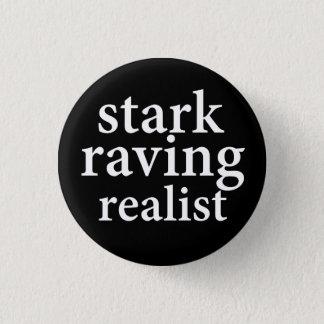 """STARK RAVING REALIST"" PINBACK BUTTON"