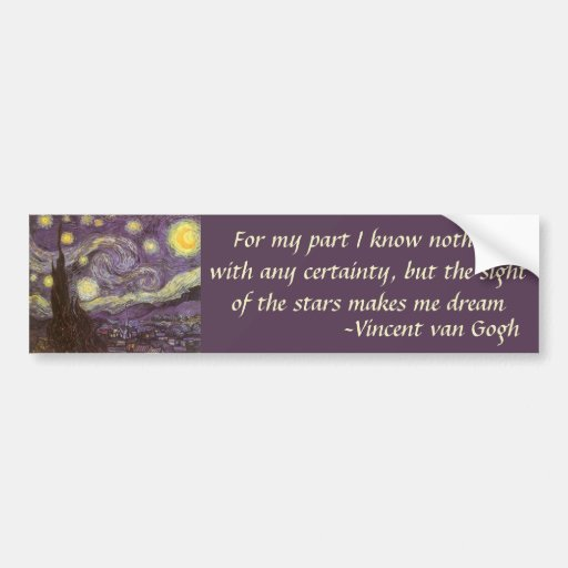 Starry Night by Vincent van Gogh Quote Bumper Stickers