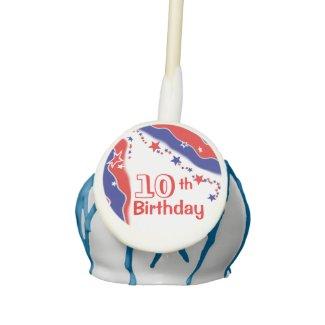 Stars and Stripes CUSTOM TENTH BIRTHDAY Cake Pops