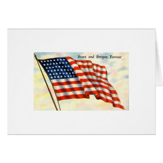 Stars and Stripes Forever July 4th Flag Card