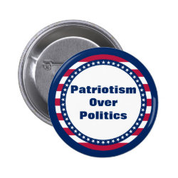 Stars and Stripes Patriotism Over Politics Button