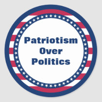 Stars and Stripes Patriotism Over Politics Classic Round Sticker