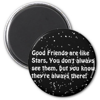 stars are like friends always there 2 inch round magnet
