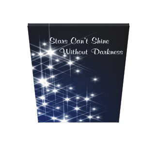 Stars Can't Shine Without Darkness – Encouragement Canvas Print