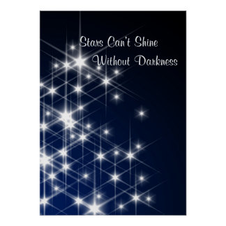 Stars Can't Shine Without Darkness - Encouragement Poster