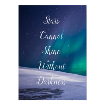 Art Themed Stars cannot shine without darkness,  poster