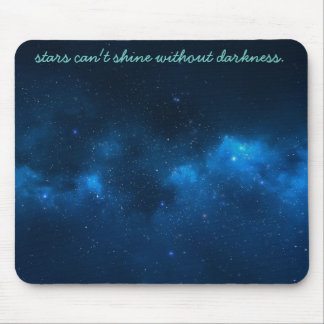 stars can't shine without darkness mousepad. mouse pad