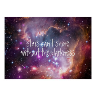 Stars can't shine without the darkness quote poster