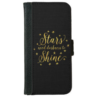 Stars Need Darkness To Shine Gold Black iPhone 6 Wallet Case