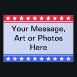 """Stars &amp; Stripes Your Message Yard Sign<br><div class=""""desc"""">Colorful red and blue stripes at top and bottom with stars,  light blue background. Lots of room to add your own words and images. Available in different sizes. Discounts for multiple orders. By D. Bennett from Balance America.</div>"""