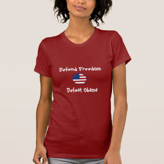 starsnstripesshield, Defend Freedom, Defeat Obama T-Shirt