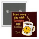 Start every day with Sarcasm and Coffee Button