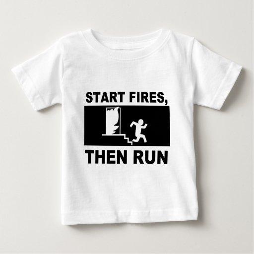 Start Fires Then Run Baby T-Shirt