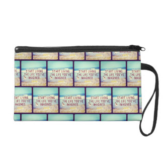 Start Living the Life You Imagined Wristlet Clutches