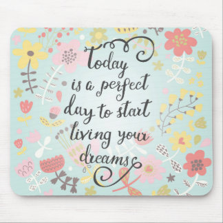 Start Living Your Dreams Mouse Pad