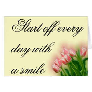 Start Off Every Day With A Smile Card