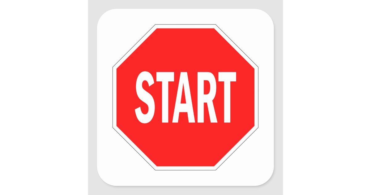 Start Road Traffic Sign Symbol Stop Square Sticker Zazzle