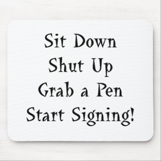 Start Signing Mouse Pad