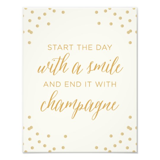 Start The Day With Smile And End It With Champagne Photo Print
