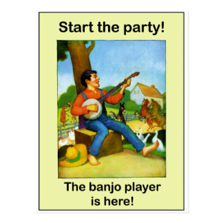 Start the party! The banjo player is here! Postcard