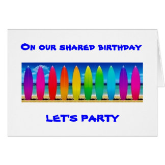 START THE PARTY TO CELEBRATE OUR SHARED BIRTHDAY GREETING CARD