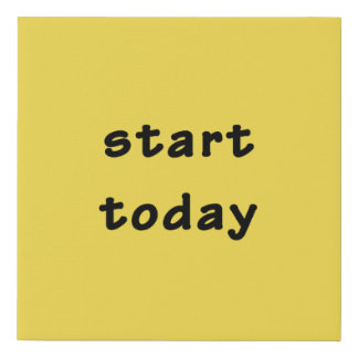 Start Today Simple Motivational Text Only Faux Canvas Print